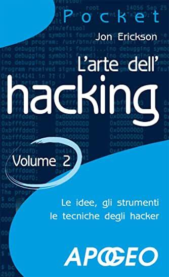 Scarica l ebook online L'arte dell'hacking - Volume 2 (Hacking e Sicurezza Vol. 3) pdf - rangles321